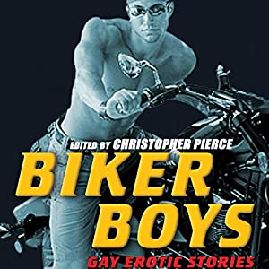 Biker Boys: Gay Erotic Stories Audiobook