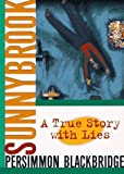 img - for Sunnybrook: A True Story with Lies-- by Persimmon Blackbridge (1997-09-03) book / textbook / text book