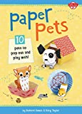 Paper Pets: 10 Pets to Pop Out and Play With!