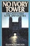 No Ivory Tower, Ellen W. Schrecker, 0195035577