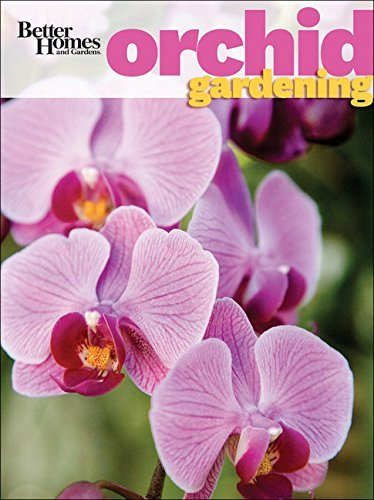 Better Homes and Gardens Orchid Gardening (Better Homes and Gardens - Garden Orchid