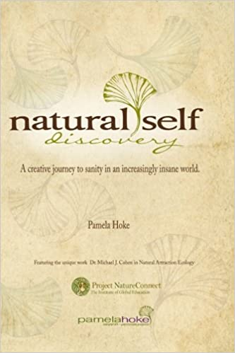 Natural Self Discovery - A creative journey to sanity in an increasingly insane world