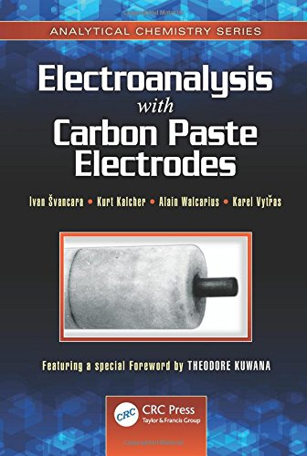 Electroanalysis with Carbon Paste Electrodes (Analytical Chemistry) Ivan Svancara