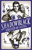 """Shadowblack Book Two in the page-turning new fantasy series (Spellslinger)"""