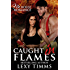 Caught in Flames: Fireman Dark Romance (Firehouse Romance Series Book 1)