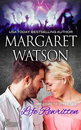 Life Rewritten (Welcome to Otter Tail Book 3) by [Watson, Margaret]