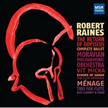 Robert Raines: The Return of Odysseus; Echoes of Sarah for 9 Flutes; Menage for Flute, Bass Clarinet & Piano