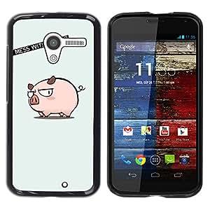 Stuss Case / Funda Carcasa protectora - Nah! Don? Mess With Mr.Pig - Motorola Moto X 1 1st GEN I