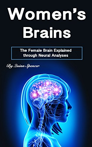 Womens brains the female brain explained through neural analyses womens brains the female brain explained through neural analyses by spencer quinn fandeluxe Choice Image