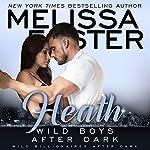 Wild Boys After Dark: Heath: Wild Billionaires After Dark, Book 2 | Melissa Foster