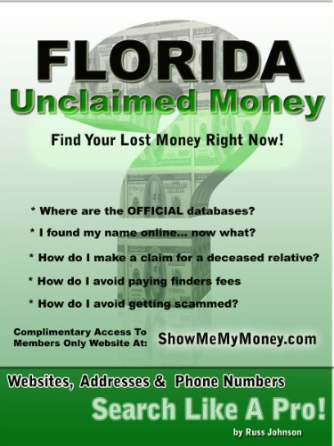 Florida Unclaimed Money: How To Find (Free Missing Money, Unclaimed Property & Funds Book 3)