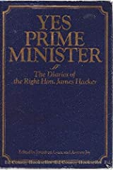 Yes Prime Minister: The Diaries of the Right Hon. James Hacker Hardcover