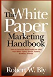 The White Paper Marketing Handbook