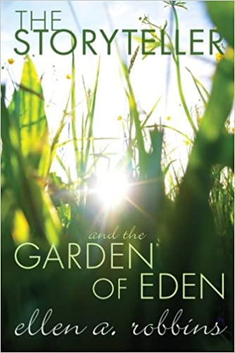The Storyteller and the Garden of Eden: Ellen A. Robbins ...