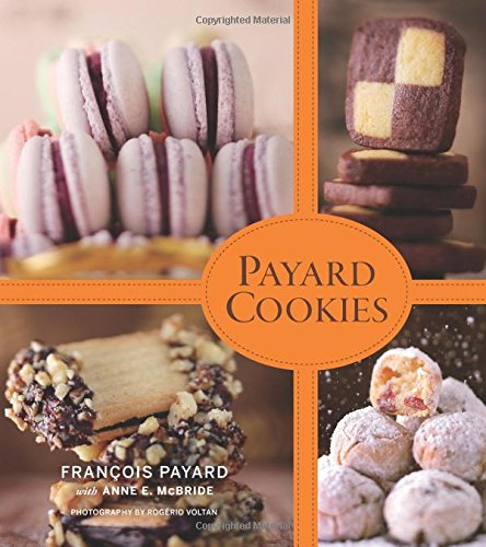 Payard Cookies by François Payard, Anne E. McBride