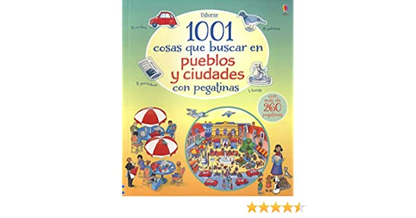 1001 Cosas Que Buscar En Pueblos Y Ciudades: Amazon.es: Anna ...