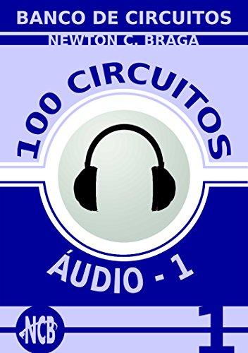 100 Circuitos de Audio (ES) - volume 1 (Banco de Circuitos) (