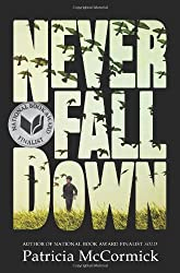 Never Fall Down: A Novel