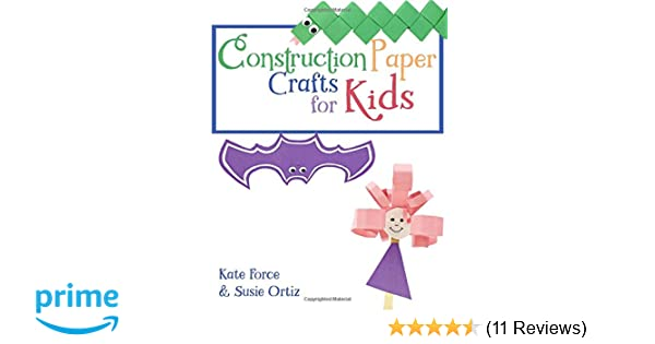Construction Paper Crafts For Kids Kate Force Susie Ortiz