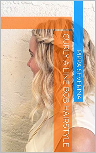 Curly A Line Bob Hairstyle Kindle Edition By Pippa Severina