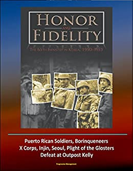 Honor And Fidelity The 65th Infantry In Korea 1950 1953