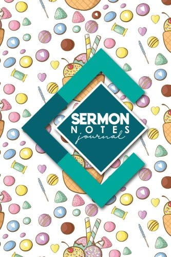Download Sermon Notes Journal: Guide for Prayer Requests, Praise and Scripture Workbook, Cute Ice Cream & Lollipop Cover (Sermon Notes Journals) (Volume 31) pdf epub