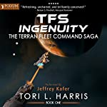 TFS Ingenuity: The Terran Fleet Command Saga, Book 1 | Tori L. Harris