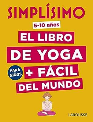 Simplísimo. El libro de yoga + fácil del mundo. Para niños ...