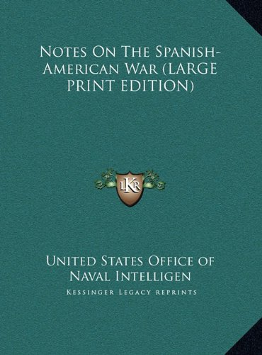 Notes On The Spanish-American War (LARGE PRINT EDITION) pdf