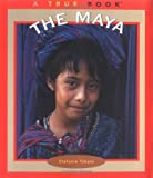img - for The Maya (True Books) book / textbook / text book