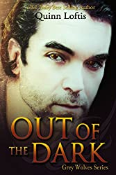 Out Of The Dark (The Grey Wolves Series Book 4)