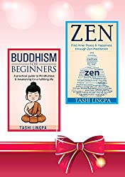 Zen Buddhism: Box Set: Book 1: Buddhism for Beginners + Book 2: Zen: Find Inner Peace and Happiness through Zen Meditation (Religion & Spirituality) (English Edition)