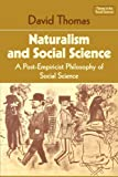 img - for Naturalism and Social Science: A Post-Empiricist Philosophy of Social Science (Themes in the Social Sciences) book / textbook / text book