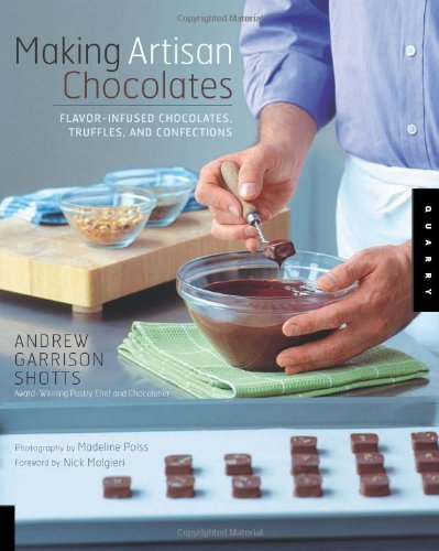 Making Artisan Chocolates [Paperback] [2007] (Author) Andrew Garrison Shotts