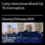 Latin Americans Stand Up to Corruption   Jorge G. Castañeda