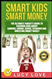 img - for Smart Kids Smart Money: The Ultimate Parent's Guide To Teaching Kids About Earning, Saving, Giving, Spending And Investing Money Wisely book / textbook / text book