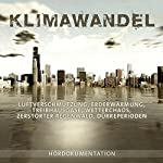 Klimawandel: Hördokumentation | Jan Weller