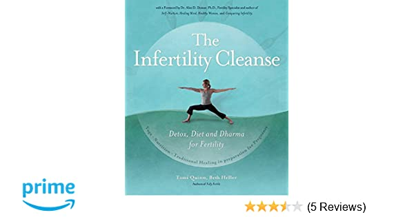 The Infertility Cleanse: Detox, Diet and Dharma for ...
