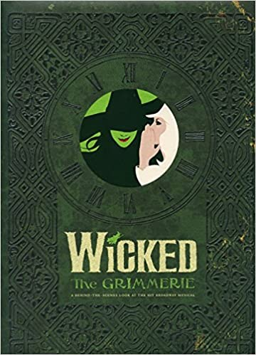 wicked the grimmerie a behind the scenes look at the hit broadway musical ebook