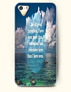iPhone 5 5S Case OOFIT Phone Hard Case ** NEW ** Case with Design Like All Great Travellers, I Have Seen More Than I Remember, And Remember More Than I Have Seen- Ocean And Sky - Case for Apple iPhone 5/5s