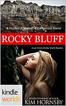 The Lei Crime Series: Rocky Bluff (Kindle Worlds Novella) (Bluff Series Book 1) by [Hornsby, Kim]