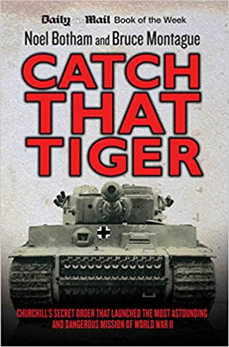 Catch That Tiger: Noel Botham, Bruce Montague: 9781782194323: Amazon.com:  Books