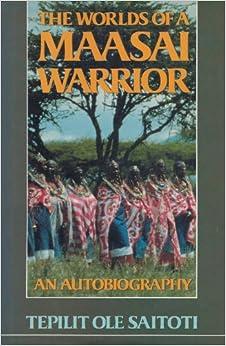Worlds of a Maasai Warrior: An Autobiography