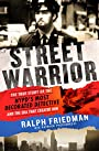 Street Warrior: The True Story of the NYPD's Most Decorated Detective and the Era That Created Him, As Seen on Discovery Channel's