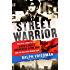 """Street Warrior: The True Story of the NYPD's Most Decorated Detective and the Era That Created Him, As Seen On Discovery Channel's """"Street Justice: The Bronx"""""""
