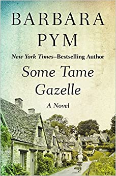 Book Some Tame Gazelle: A Novel