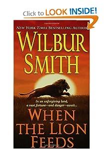 When the Lion Feeds (Courtney Family, Book 1) Wilbur Smith