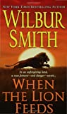 When the Lion Feeds, Wilbur Smith, 0312940661