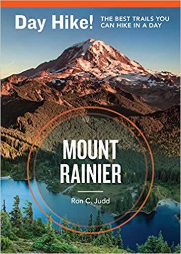 Day Hike Mount Rainier 3rd Edition More Than 50 Trails You Can