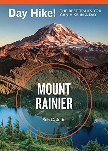 Day Hike! Mount Rainier, 3rd Edition: More Than 50 Trails You Can Hike in a Day (Map Park Rainier National)